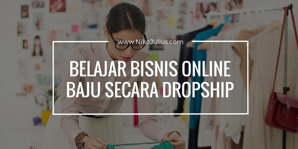 Yuk Belajar Bisnis Online Baju Secara Dropship tanpa Modal!