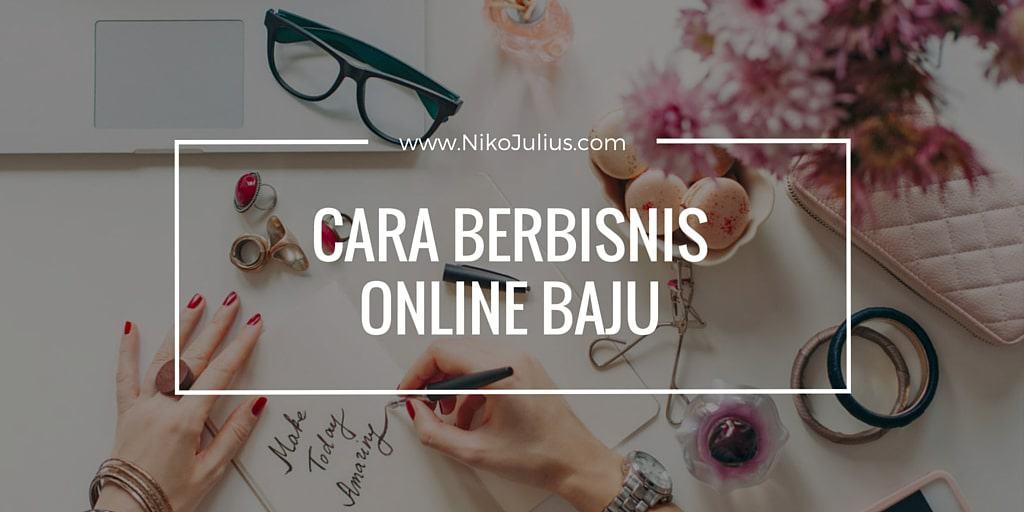 cara berbisnis online baju